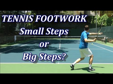 Lots Of Small Steps For Better Tennis Footwork? It Depends...