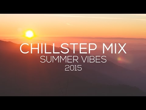 Best SUMMER CHILLSTEP Mix // Downtempo Summer Vibes Compilation [Free]