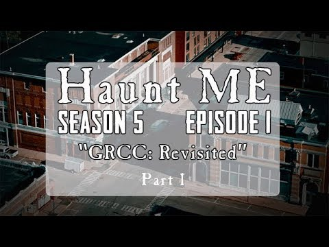 "Haunt ME - Season 5 Episode 1 ""The Tower Part 1"" (GRCC Revisited)"