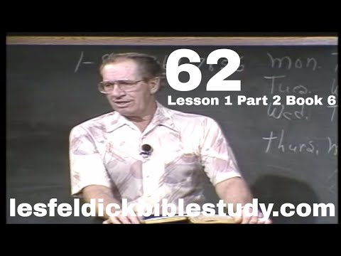 62 - Les Feldick Bible Study Lesson 1 - Part 2 - Book 6 - Calling Out a People for His Name
