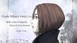 SAKURA NAGASHI 桜流し (Piano & String Version) - Utada Hikaru - by Sam Yung