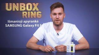 DOVANOJAM IŠMANIĄJĄ APYRANKĘ SAMSUNG! 😎   SAMSUNG Galaxy Fit E   Unbox Ring apžvalga