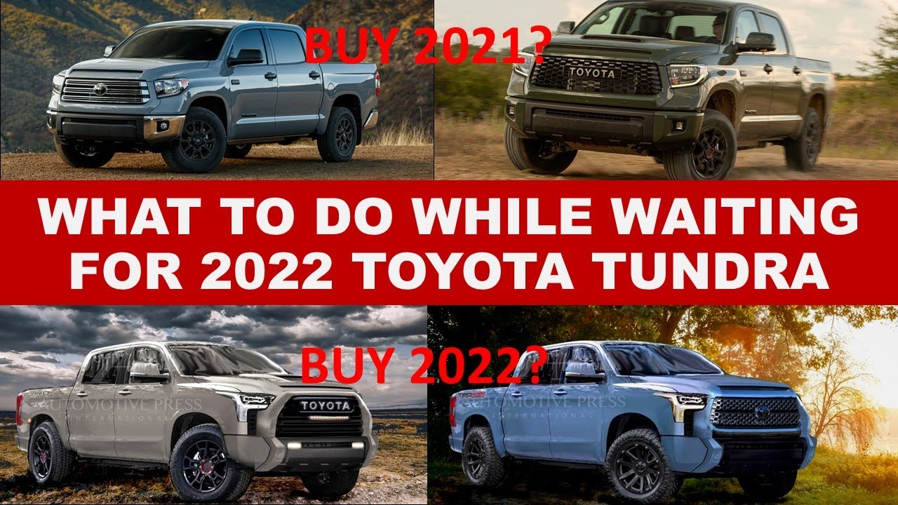WHAT TO DO WHILE WAITING FOR 2022 TOYOTA TUNDRA? Engineer explains smart buying strategy for Tundra