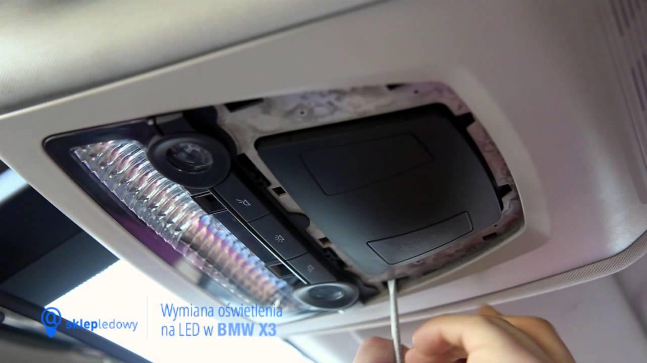 Jak Wymienić żarówki Na Led W Bmw X3 Panel Górny Oświetlenie Kabiny Kierowcy