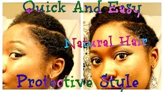 Quick And Easy Protective Style for  Short/ Medium 4b/4c Natural Hair