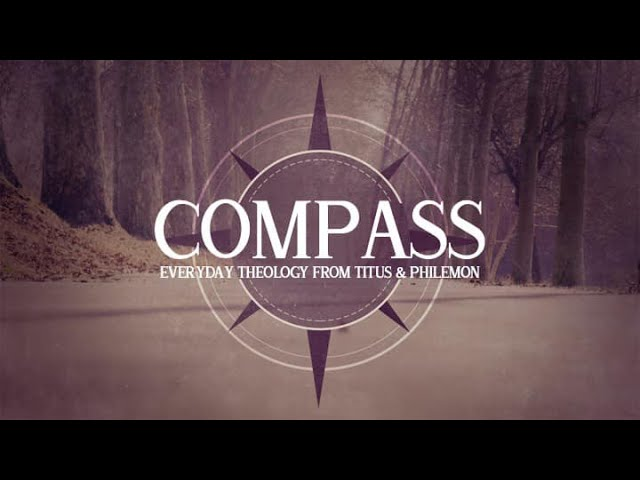 Andrew Itson- Compass (part 3) - Robertsdale Church of Christ