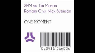 Swedish House Mafia vs. Tim Mason - One Moment (Romain G vs. Nick Svenson Bootleg)