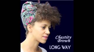 Chastity Brown- Long Way (Official Audio)