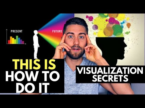 Visualization Secrets: How to Feel it before you have it