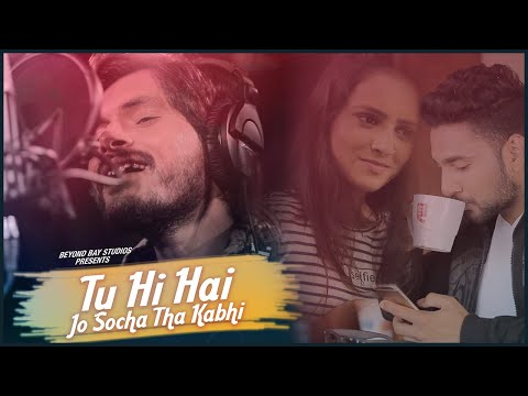 Tu Hi Hai Jo Socha Tha Kabhi | Akash Verma | Bollywood Romantic Fresh Chill Music | 2018