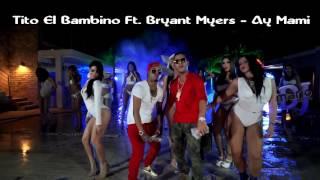 Tito El Bambino Ft. Bryant Myers - Ay Mami + DOWN