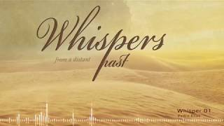 Whisper 1 - Whispers from a Distant Past