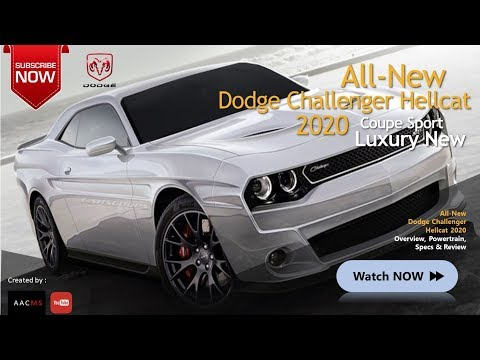 The All New 2020 Dodge Challenger Hellcat : It's The Muscle Car Luxury Amazing Sport Car
