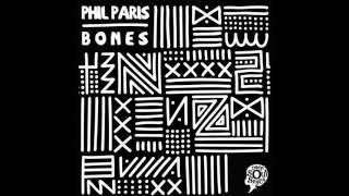 Phil Paris Bones Original Mix