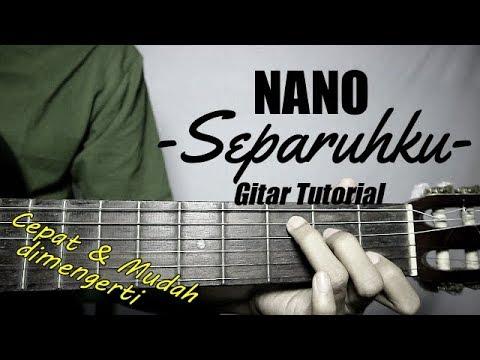 (Gitar Tutorial) NANO - Separuhku |Mudah \u0026 Cepat Dimengerti Untuk Pemula