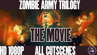 ZOMBIE ARMY TRILOGY - All Cutscenes No Subtitles - THE MOVIE [HD 1080p]