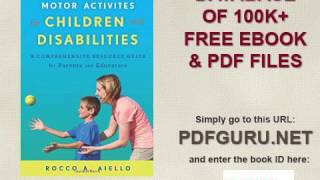 Sports, Fitness, and Motor Activities for Children with Disabilities A Comprehensive Resource Guide