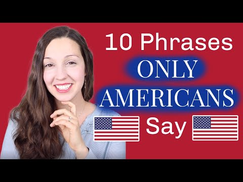 10 Phrases Only Americans Use | **How American Are You?**