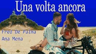 Fred De Palma - Una volta ancora ft Ana Mena  TESTO