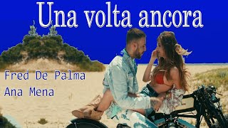 Fred De Palma - Una volta ancora ft Ana Mena (Letra)