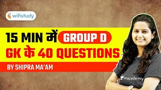 RRB GROUP D 2020-21 | GK 40 Questions in 15 Minutes by Shipra Ma'am