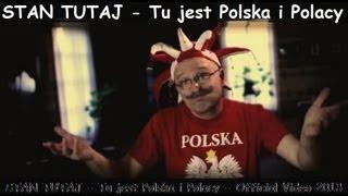 Stan Tutaj - Tu jest Polska i Polacy - Official Video (2013)