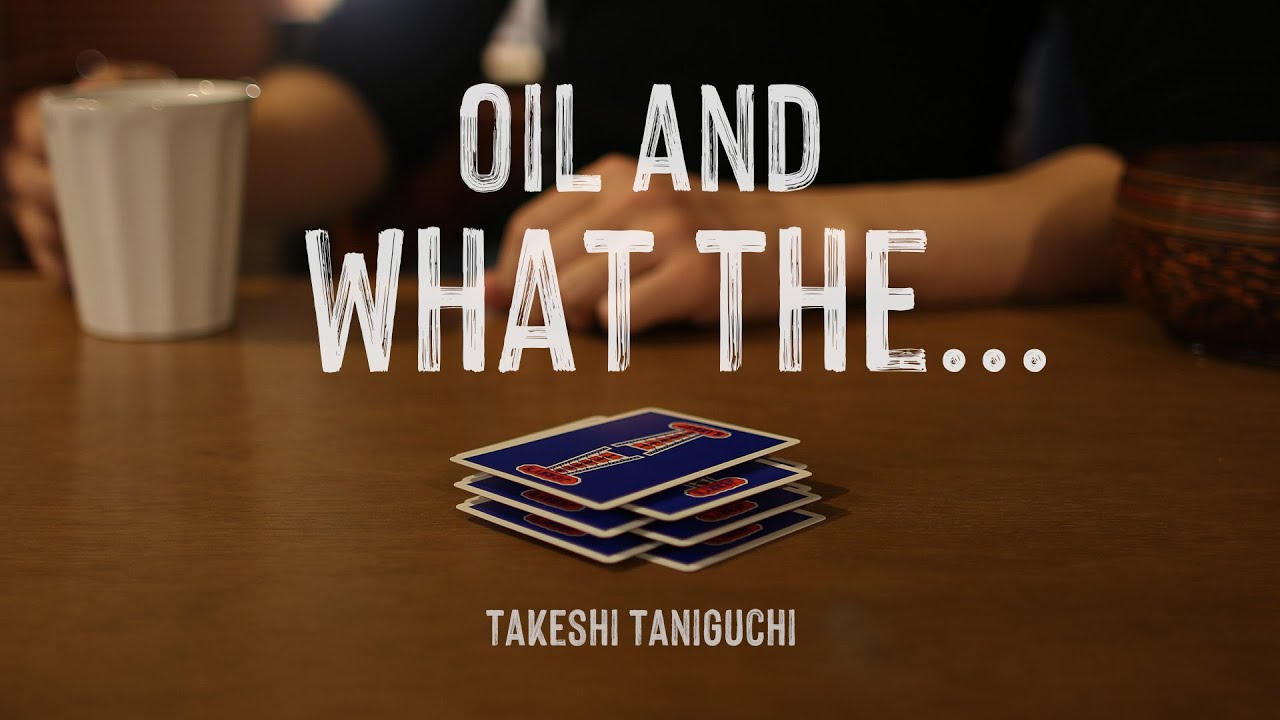 Oil and WHAT THE…   by Takeshi Taniguchi - YouTube
