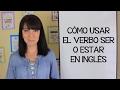 CÓMO USAR EL VERBO TO BE EN INGLES - CURSO DE INGLÉS