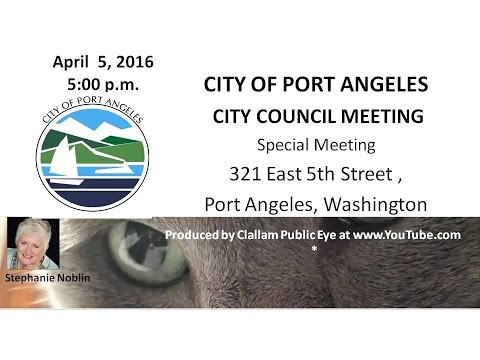 2016 04 05 City of Port Angeles Special Meeting Socrata+ Elwha River Changes