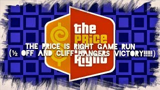 The Price is Right Game Run (Half-off and Cliff Hangers)Victory!!!!!!!