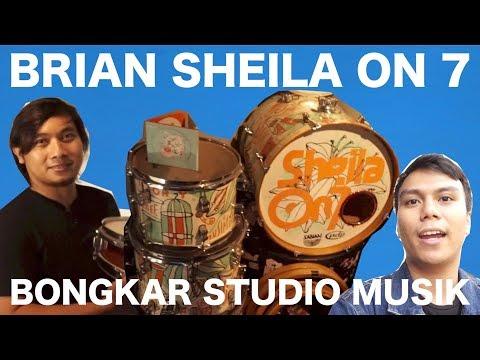 "BONGKAR STUDIO MUSIK BRIAN ""SHEILA ON 7"""