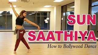 Learn dance steps to 'sun saathiya' from abcd2 starring varun dhawan & shraddha kapoor. choreographed and instructed by francesca mcmillan, performing artist...