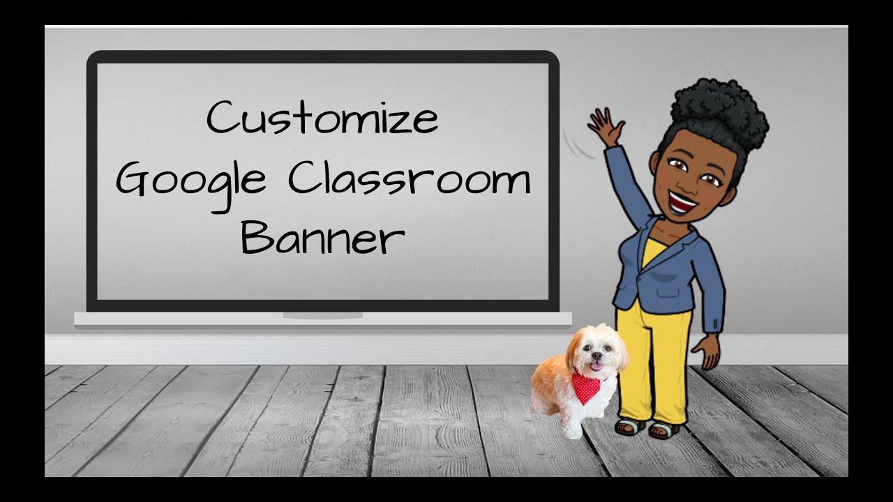 Customize Google Classroom Banner - YouTube