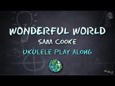 Wonderful World - Sam Cooke - Ukulele Play Along