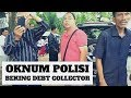 Oknum Polisi Beking Debt Collector