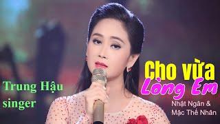 Cho Vừa Lòng Em | ca sỹ Trung Hậu | Music Video