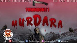 Towndon11 - Murdara [Chap Style Riddim] November 2019