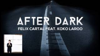 Felix Cartal - After Dark (Feat. Koko LaRoo)