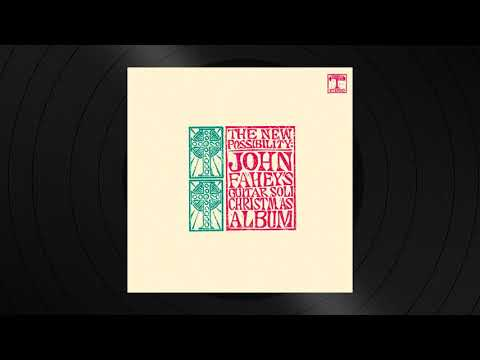 Christmas Fantasy - Part 2 by John Fahey from The New Possibility