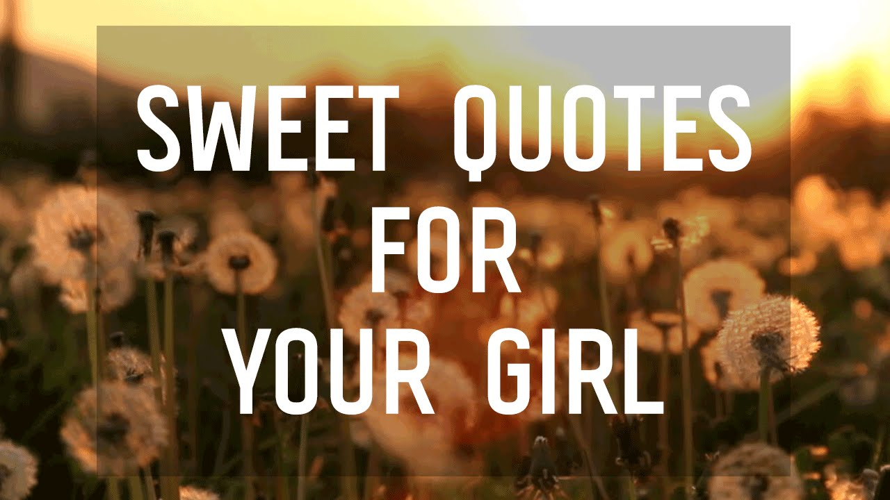 9 Sweet Quotes To Say To Your Girl Youtube