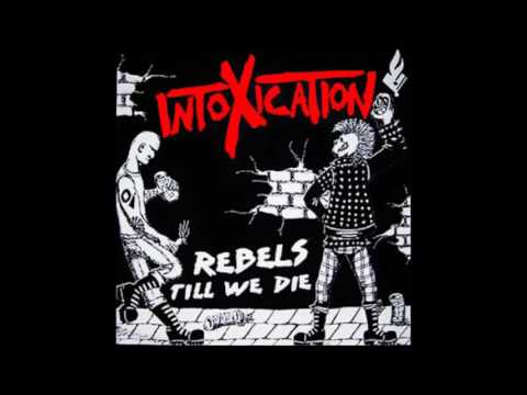 Intoxication - Rebels Till We Die - 2009 - (Full Album)