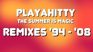 PLAYAHITTY - The Summer is Magic - The Official Remixes