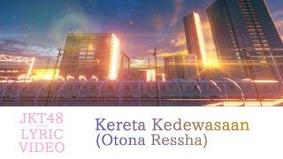 Download [Official Lyric Video] Kereta Kedewasaan (Otona Ressha) - JKT48