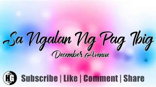 December Avenue - Sa Ngalan Ng Pag-ibig (Lyrics)