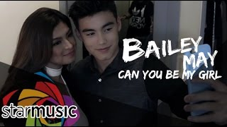 Download Bailey May - Can You Be My Girl (Official Music ) MP3 song and Music Video