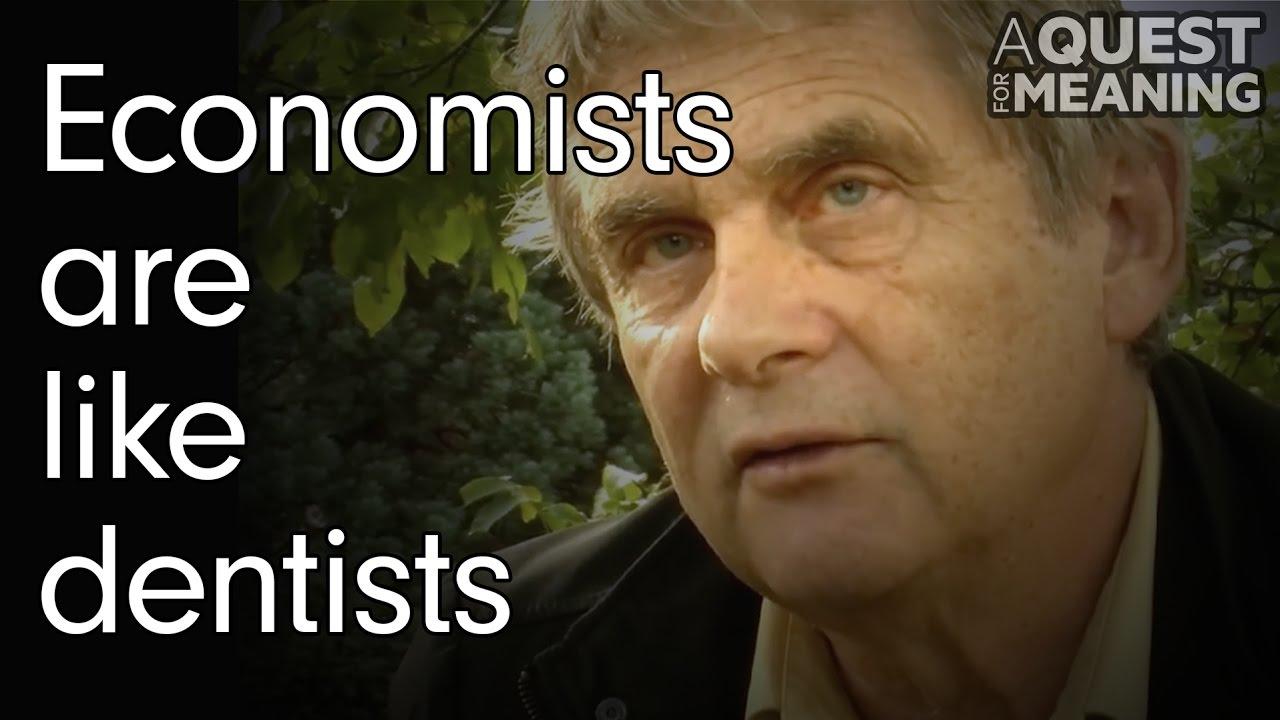 """Economists are like dentists"" by Patrick Viveret"