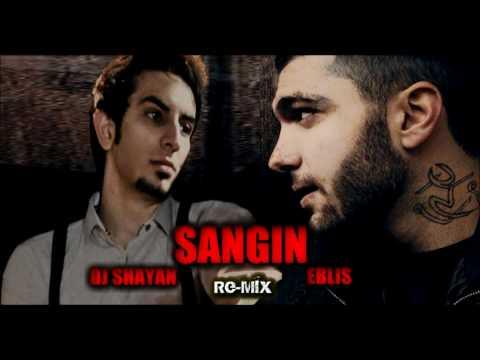 Eblis- Sangin ( REMIX BY DJ SHAYAN)