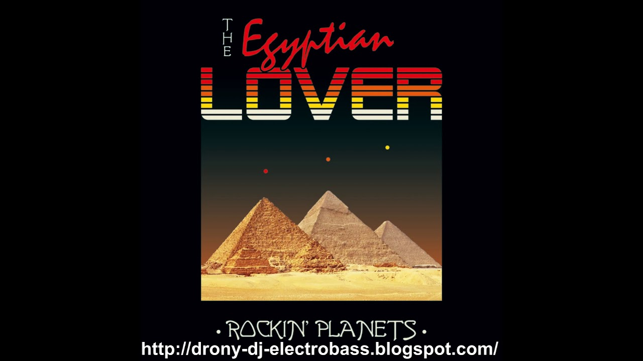 The Egyptian Lover - Rockin Planets
