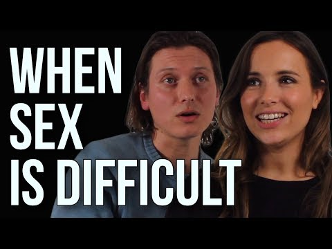 When Sex is Difficult