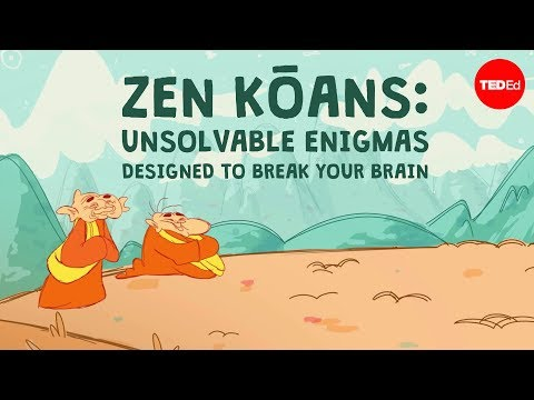 What Is a Zen Koan? An Animated Introduction to Eastern Philosophical Thought Experiments